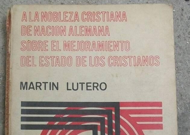 Edición mexicana del documento A la nobleza cristiana de la nación alemana. UNAM, 1997,Lutero, magnuncia, leopoldo Cervantes Ortiz